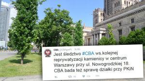 CBA prześwietla reprywatyzację. Na celowniku Nowogrodzka i Chmielna